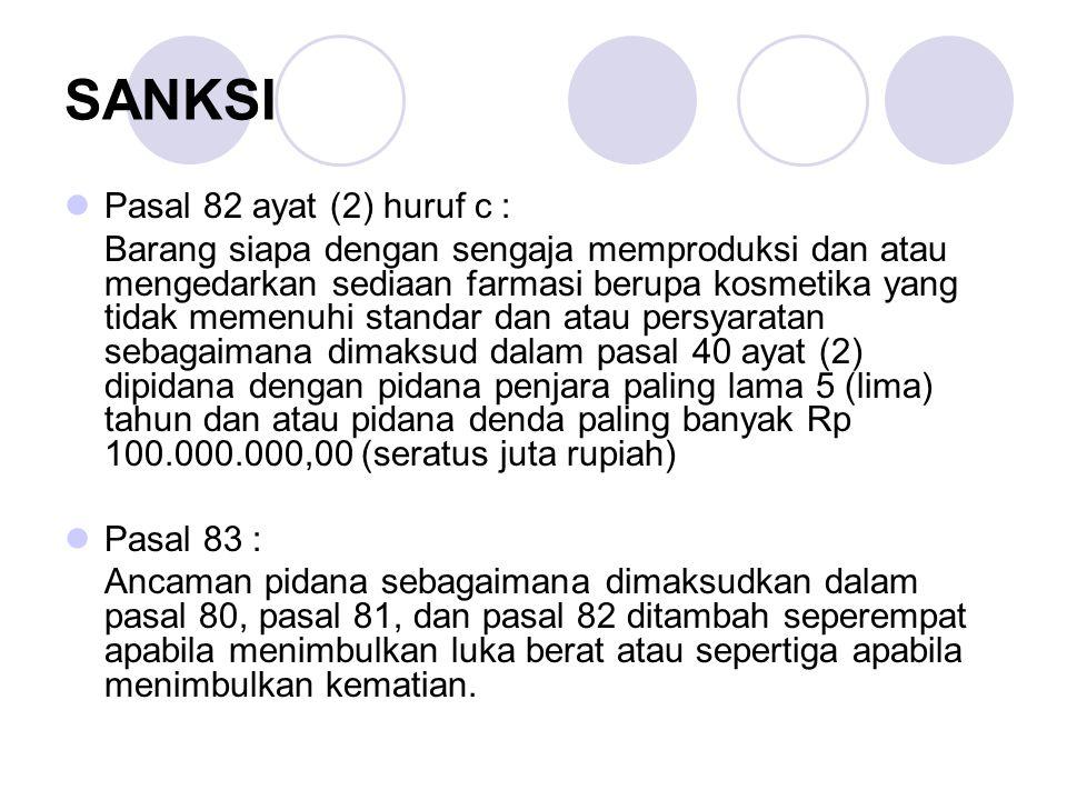 SANKSI Pasal 82 ayat (2) huruf c :