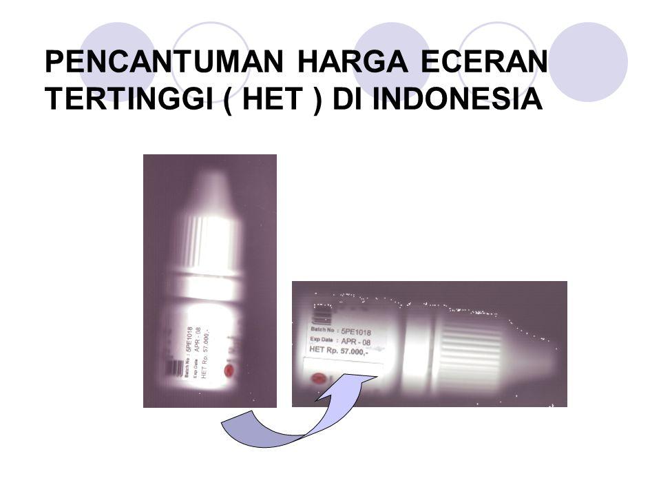 PENCANTUMAN HARGA ECERAN TERTINGGI ( HET ) DI INDONESIA