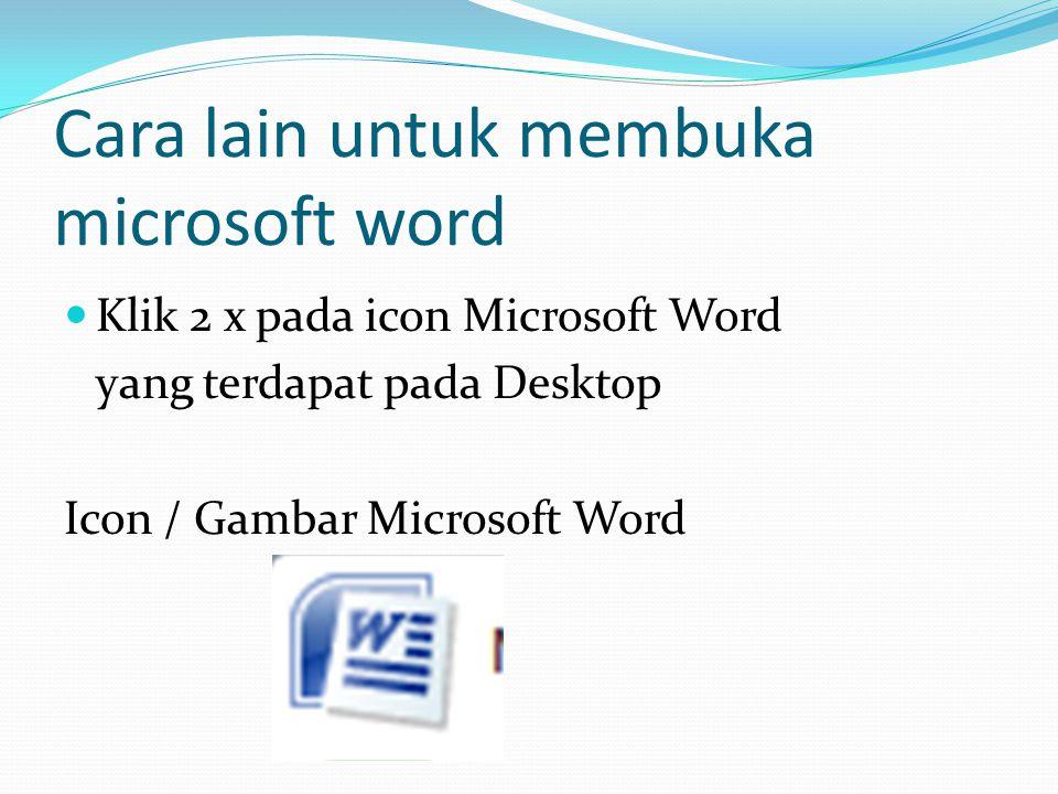 Cara lain untuk membuka microsoft word