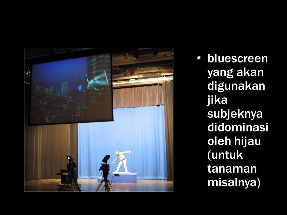 bluescreen yang akan digunakan jika subjeknya didominasi oleh hijau (untuk tanaman misalnya)