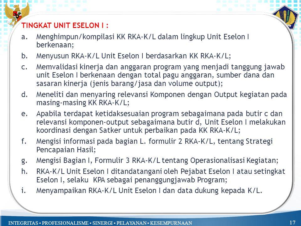 TINGKAT UNIT ESELON I : Menghimpun/kompilasi KK RKA-K/L dalam lingkup Unit Eselon I berkenaan;