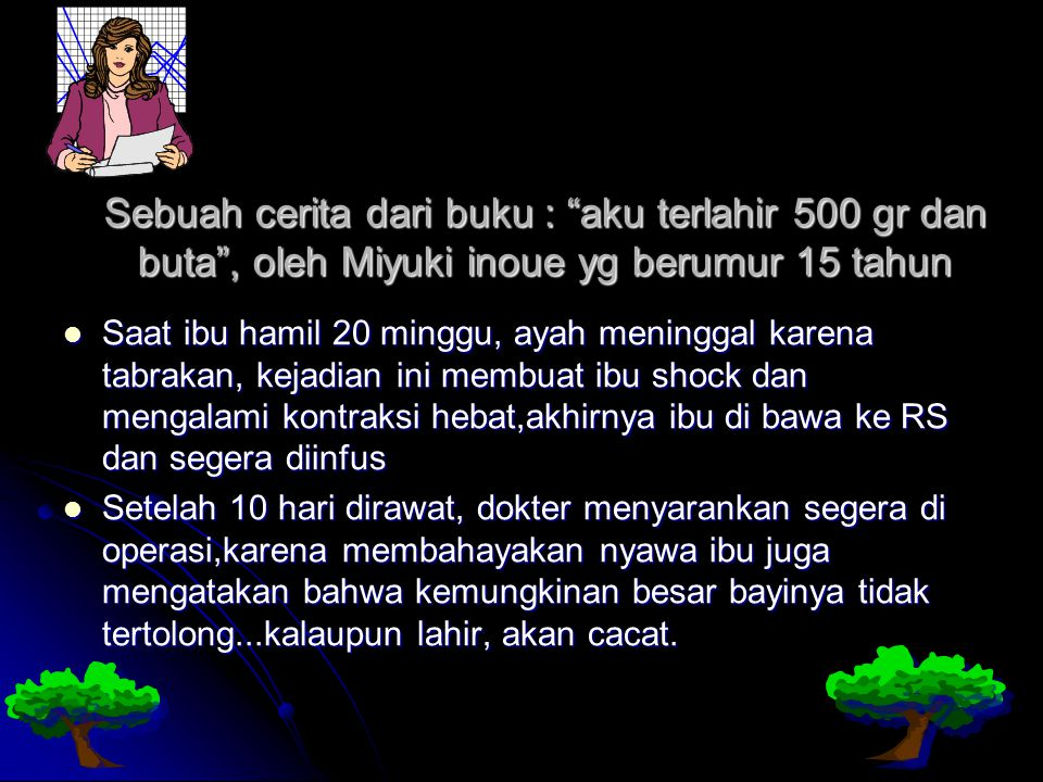 Sebuah cerita dari buku : aku terlahir 500 gr dan buta , oleh Miyuki inoue yg berumur 15 tahun