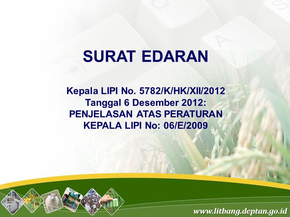 Kepala LIPI No. 5782/K/HK/XII/2012 PENJELASAN ATAS PERATURAN