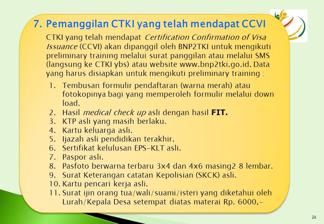 Pemanggilan CTKI yang telah mendapat CCVI