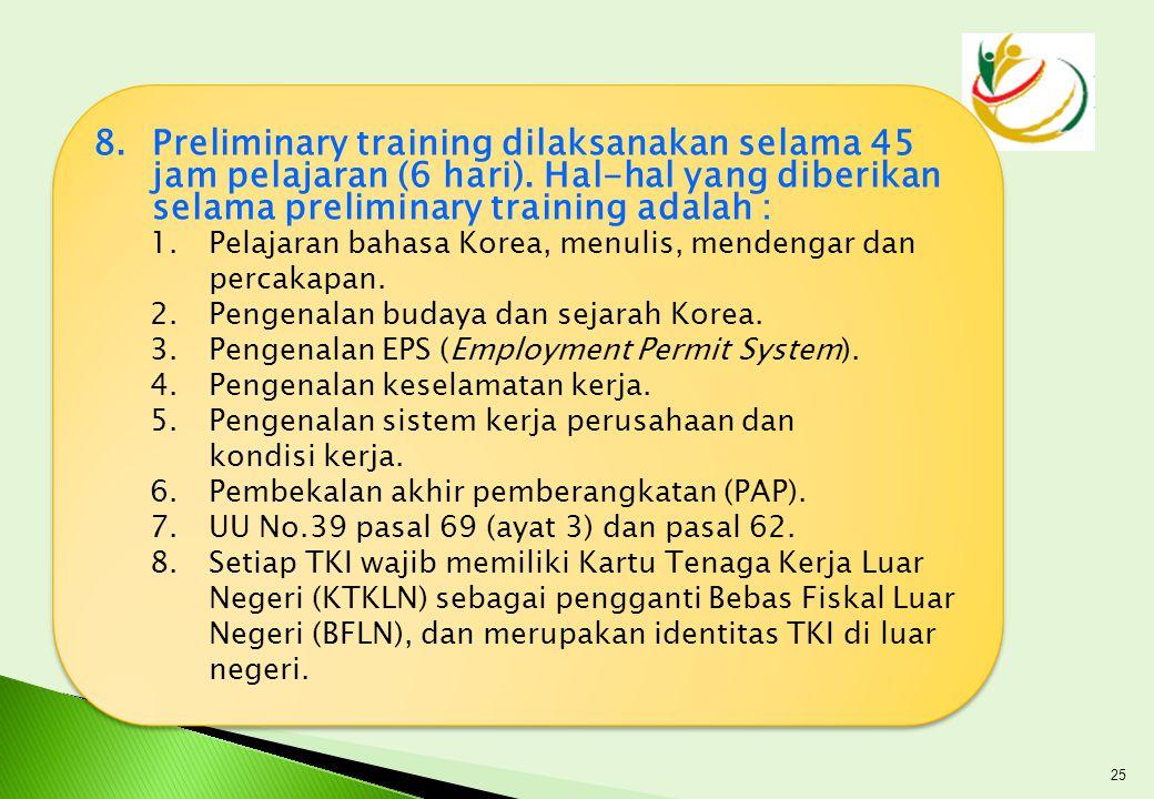 Preliminary training dilaksanakan selama 45 jam pelajaran (6 hari)