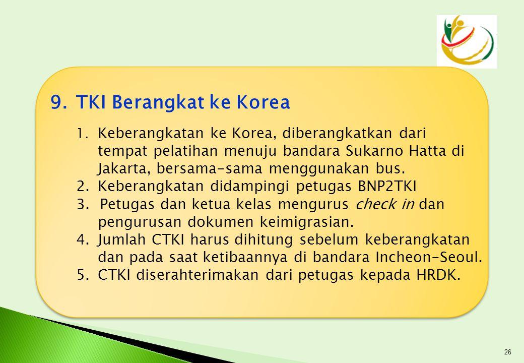 9. TKI Berangkat ke Korea Keberangkatan didampingi petugas BNP2TKI