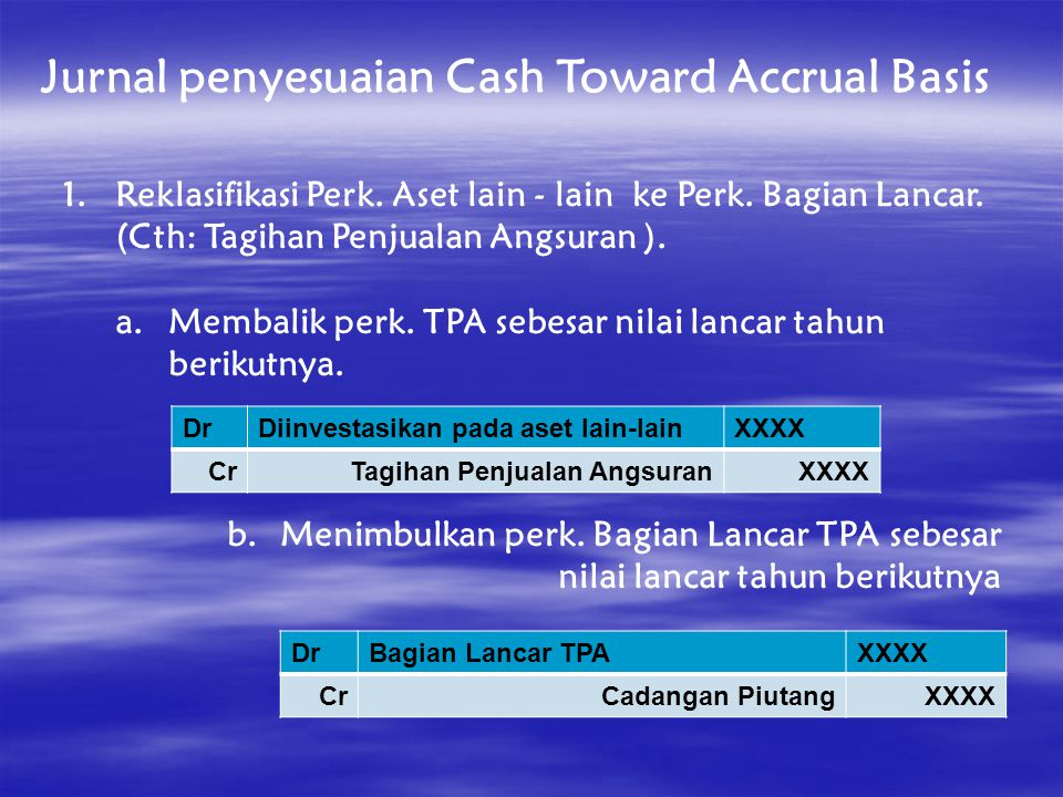 Jurnal penyesuaian Cash Toward Accrual Basis