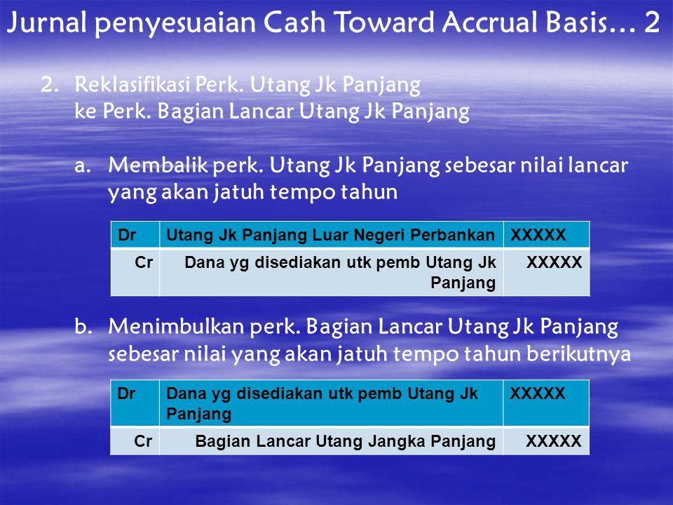Jurnal penyesuaian Cash Toward Accrual Basis… 2