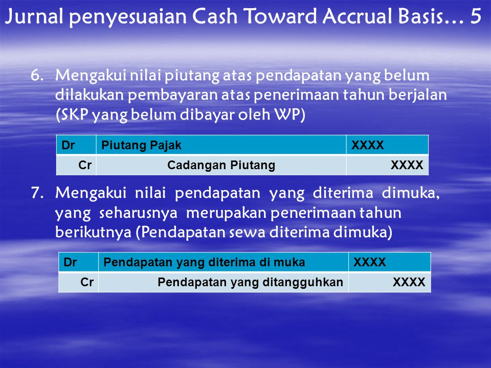 Jurnal penyesuaian Cash Toward Accrual Basis… 5