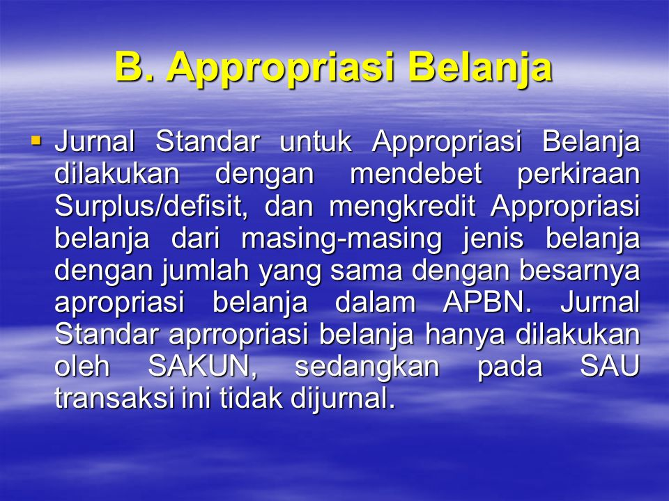 B. Appropriasi Belanja
