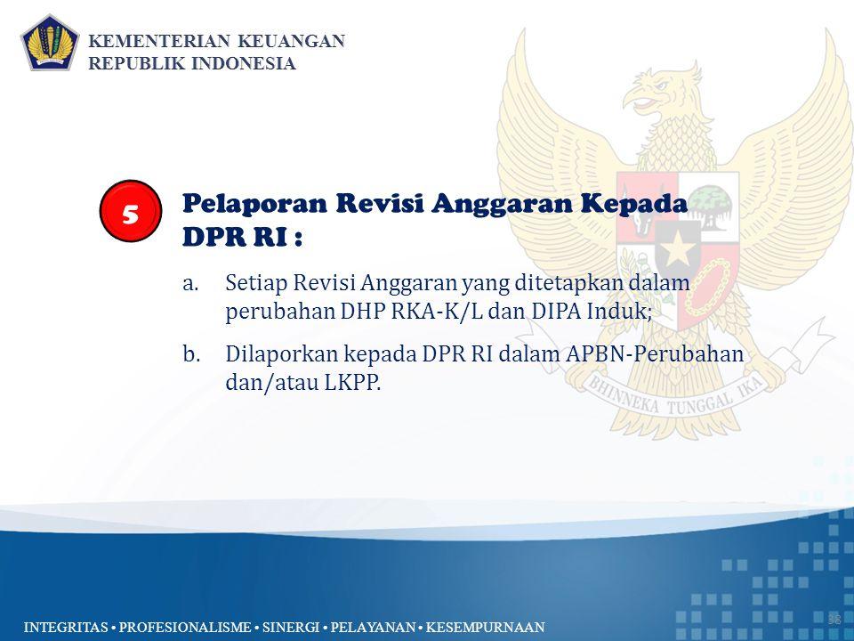 Pelaporan Revisi Anggaran Kepada DPR RI :