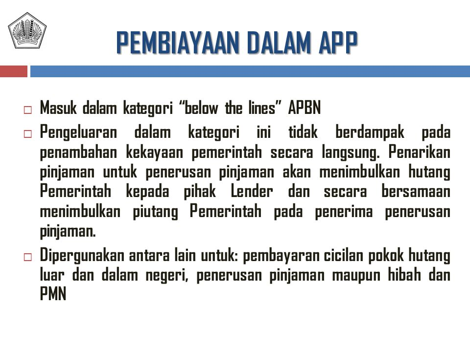 PEMBIAYAAN DALAM APP Masuk dalam kategori below the lines APBN