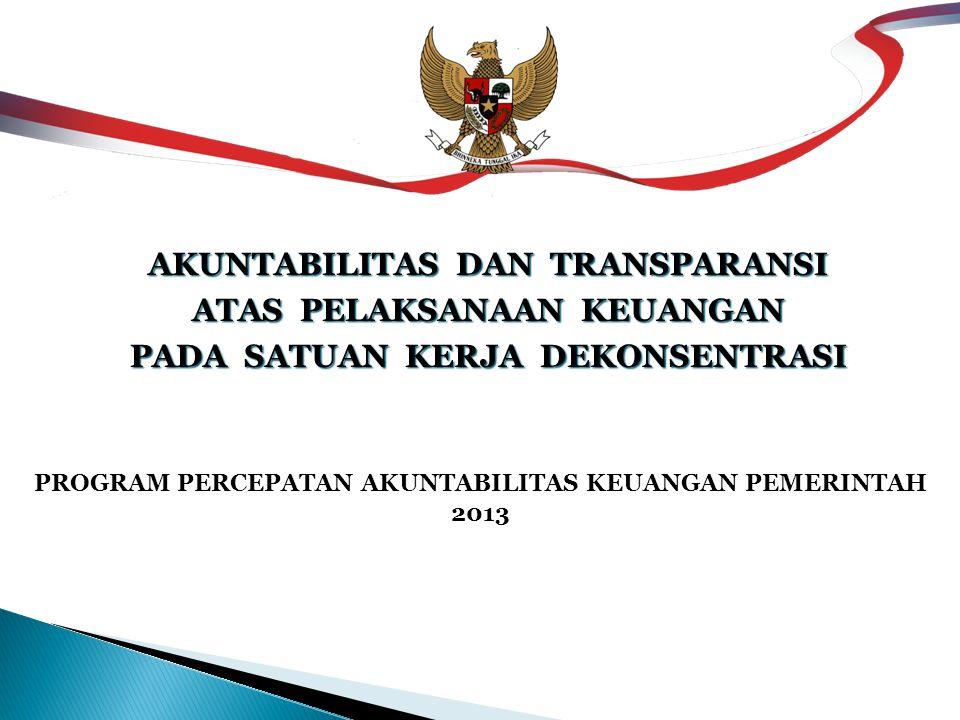 PROGRAM PERCEPATAN AKUNTABILITAS KEUANGAN PEMERINTAH 2013