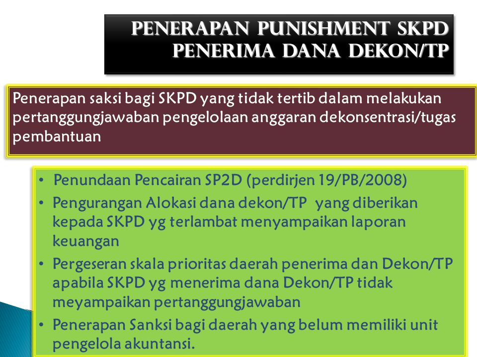 PENERAPAN PUNISHMENT SKPD PENERIMA DANA DEKON/TP