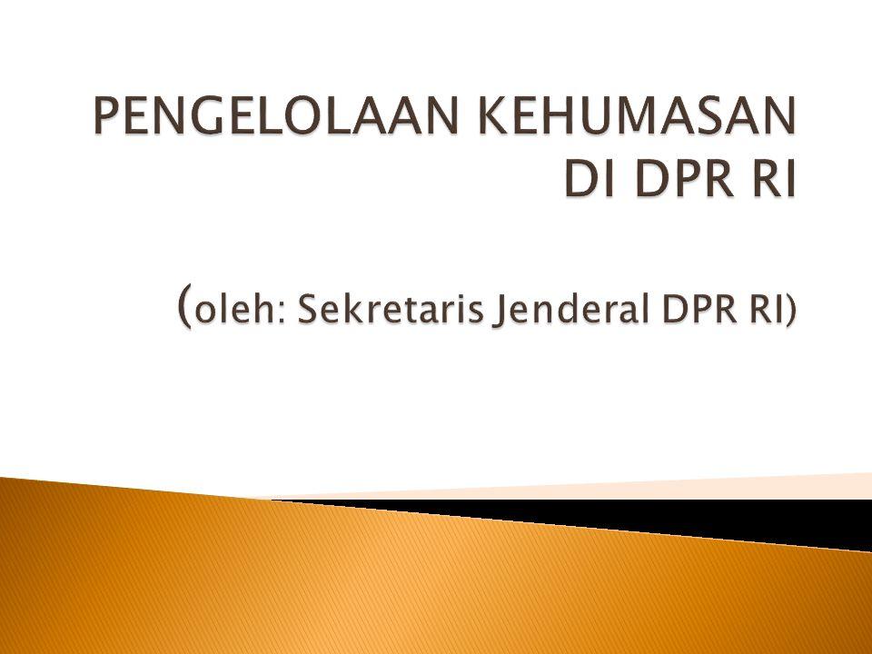 PENGELOLAAN KEHUMASAN DI DPR RI (oleh: Sekretaris Jenderal DPR RI)