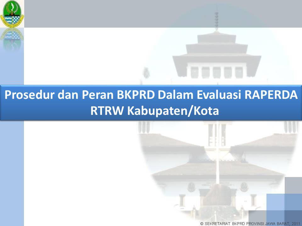 Prosedur dan Peran BKPRD Dalam Evaluasi RAPERDA RTRW Kabupaten/Kota