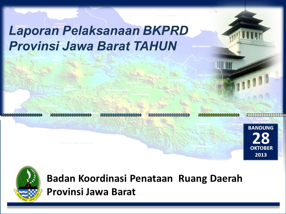 28 Laporan Pelaksanaan BKPRD Provinsi Jawa Barat TAHUN