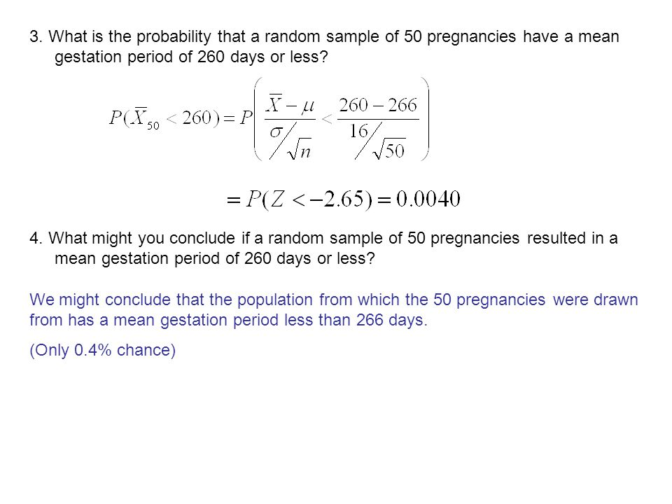 3. What is the probability that a random sample of 50 pregnancies have a mean gestation period of 260 days or less