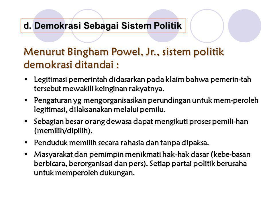 Menurut Bingham Powel, Jr., sistem politik demokrasi ditandai :