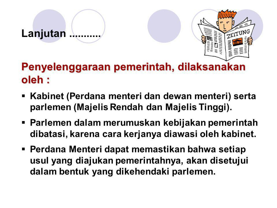 Penyelenggaraan pemerintah, dilaksanakan oleh :