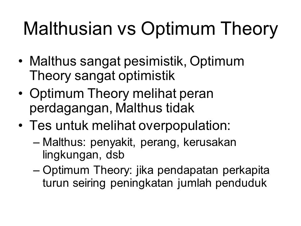 Malthusian vs Optimum Theory
