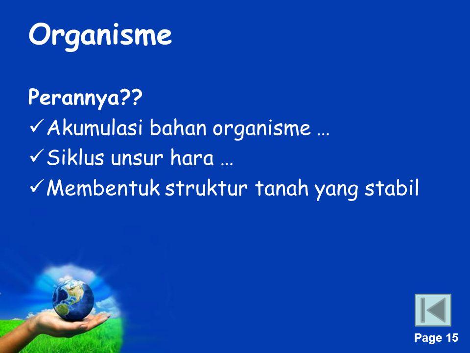 Organisme Perannya Akumulasi bahan organisme … Siklus unsur hara …