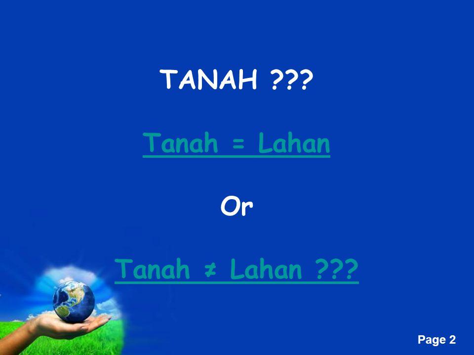 TANAH Tanah = Lahan Or Tanah ≠ Lahan
