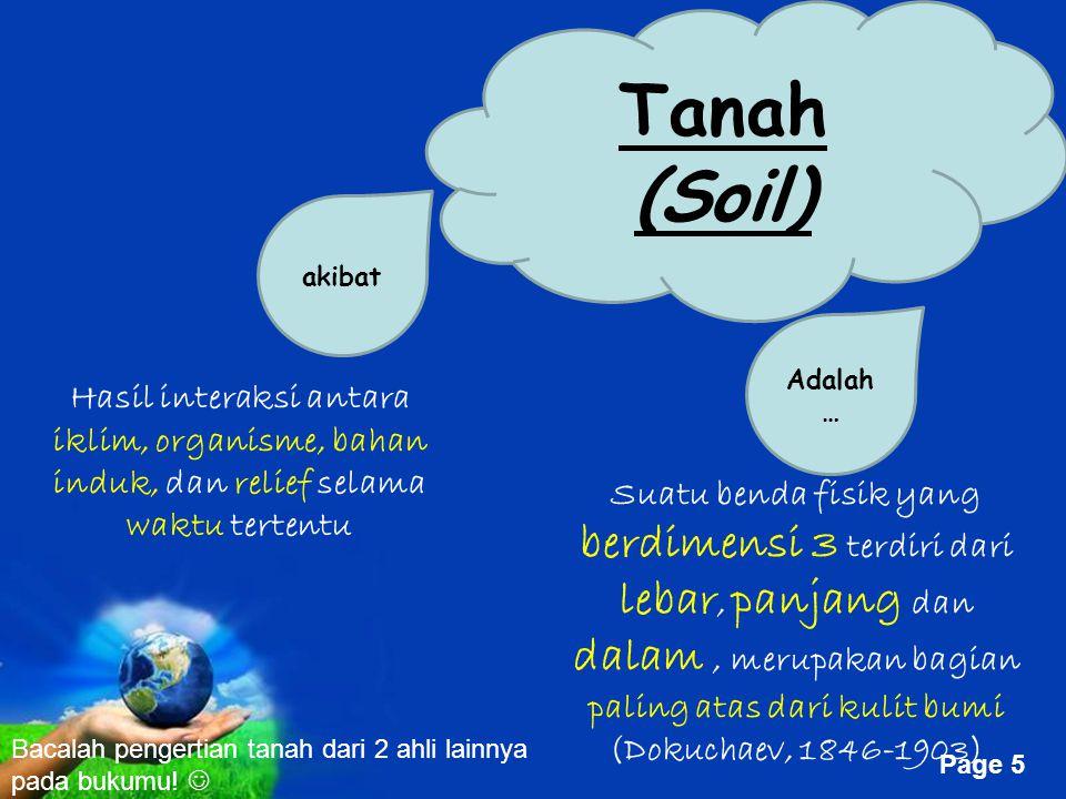 Tanah (Soil) akibat. Adalah … Hasil interaksi antara iklim, organisme, bahan induk, dan relief selama waktu tertentu.
