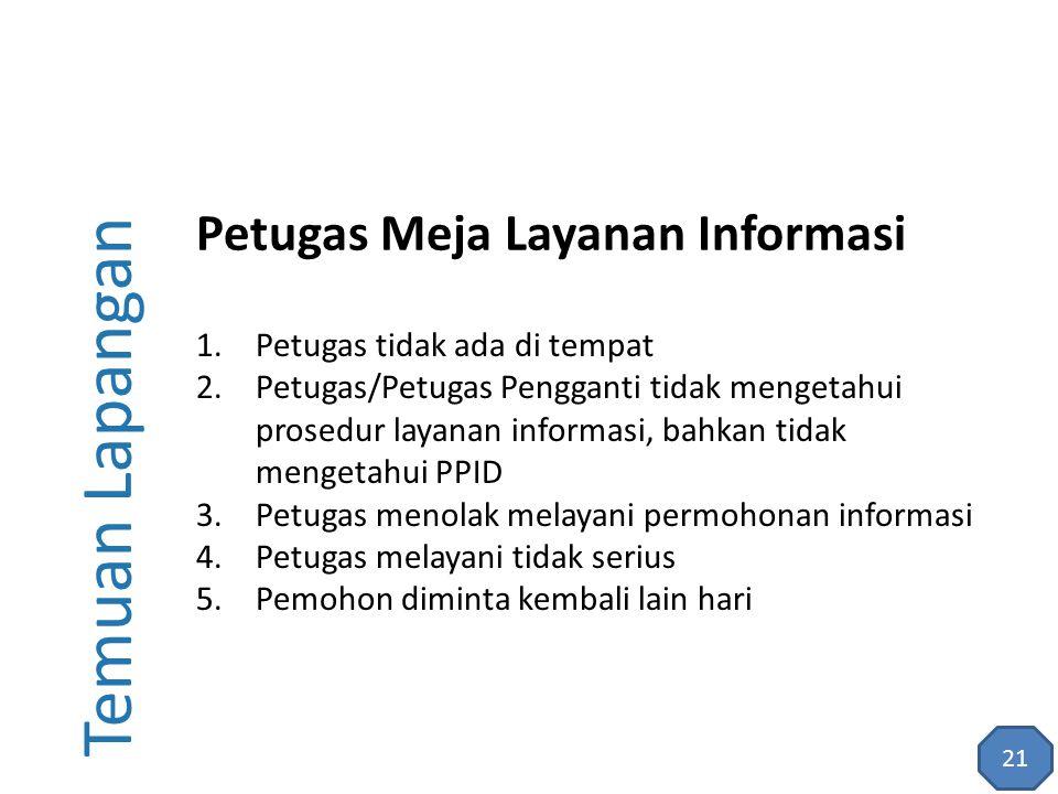Temuan Lapangan Petugas Meja Layanan Informasi