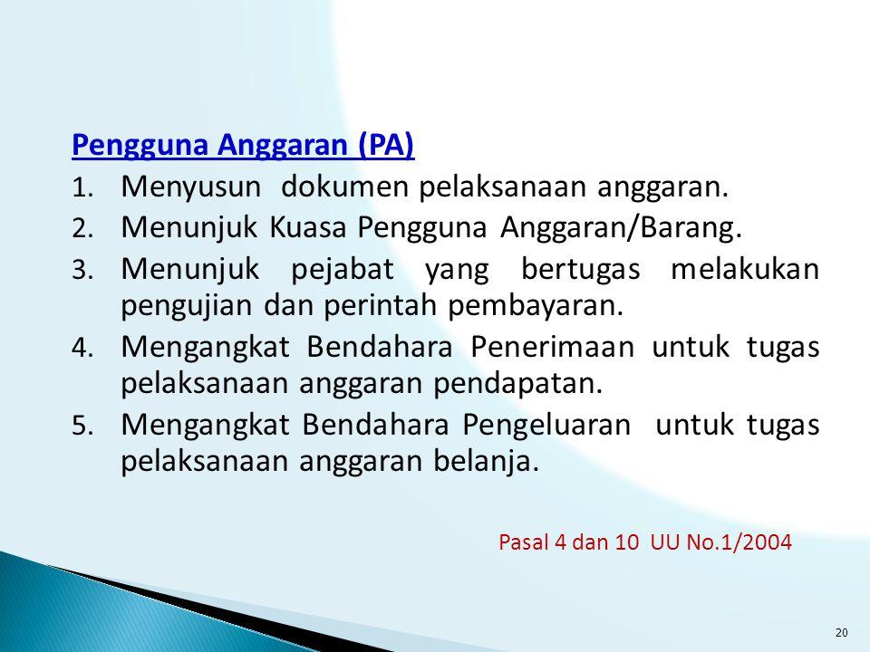 Pengguna Anggaran (PA) Menyusun dokumen pelaksanaan anggaran.