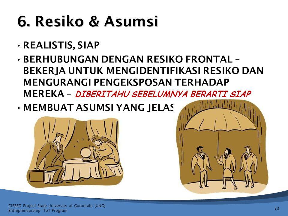 6. Resiko & Asumsi REALISTIS, SIAP