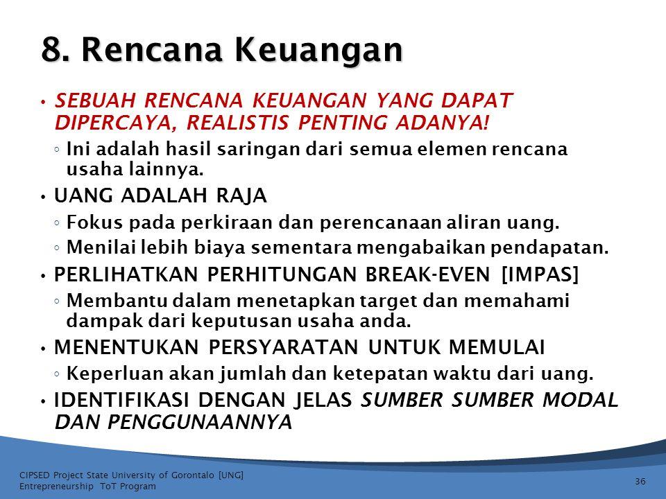 8. Rencana Keuangan SEBUAH RENCANA KEUANGAN YANG DAPAT DIPERCAYA, REALISTIS PENTING ADANYA!