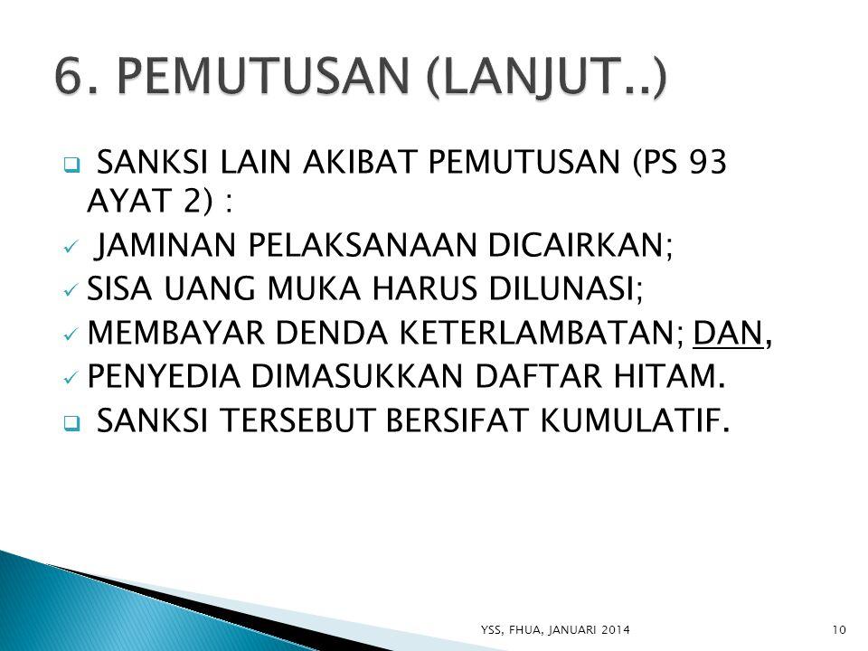 6. PEMUTUSAN (LANJUT..) SANKSI LAIN AKIBAT PEMUTUSAN (PS 93 AYAT 2) :