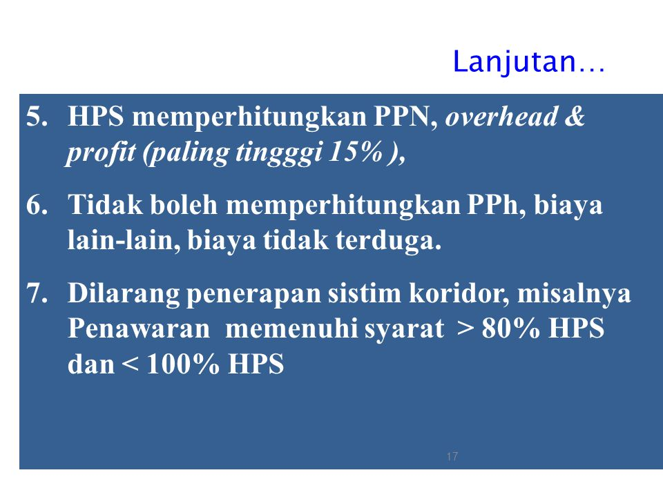 Lanjutan… Sebagai acuan menetapkan harga satuan timpang yang nilainya lebih besar dari 110% dari HPS.
