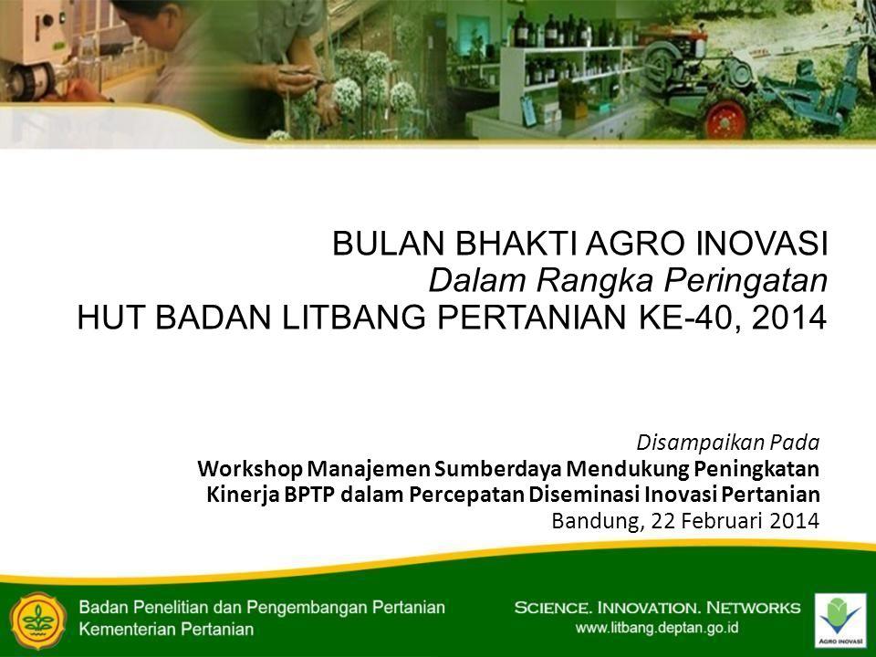 BULAN BHAKTI AGRO INOVASI Dalam Rangka Peringatan HUT BADAN LITBANG PERTANIAN KE-40, 2014