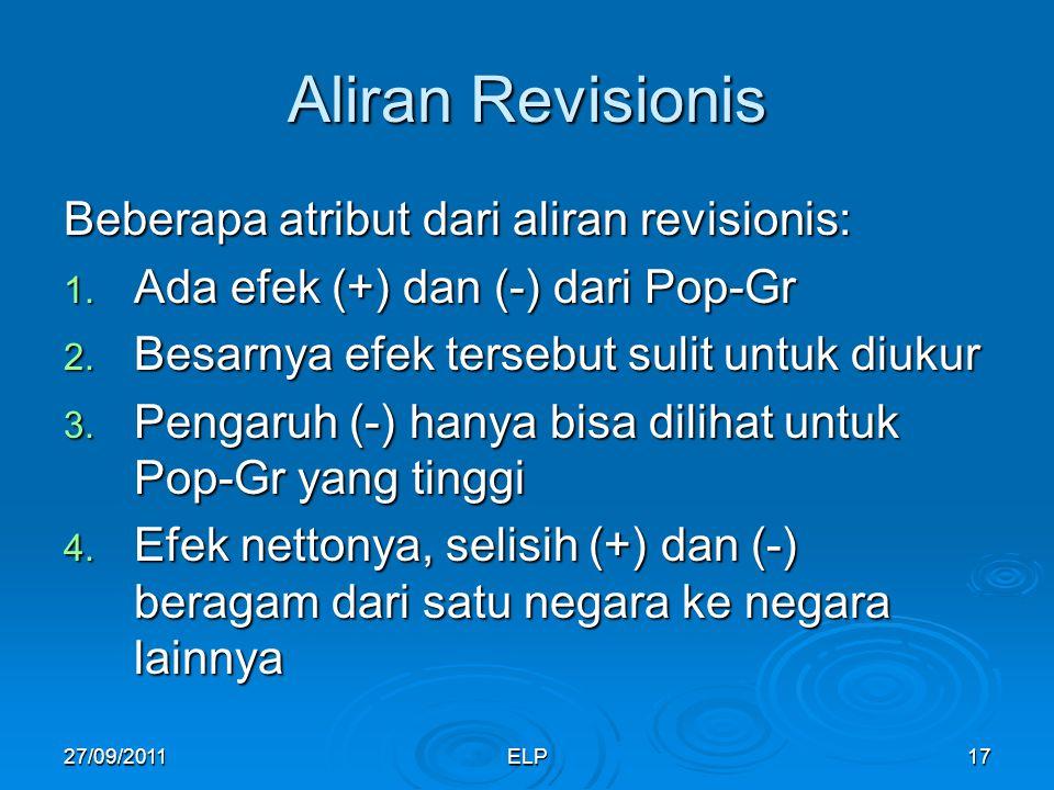 Aliran Revisionis Beberapa atribut dari aliran revisionis: