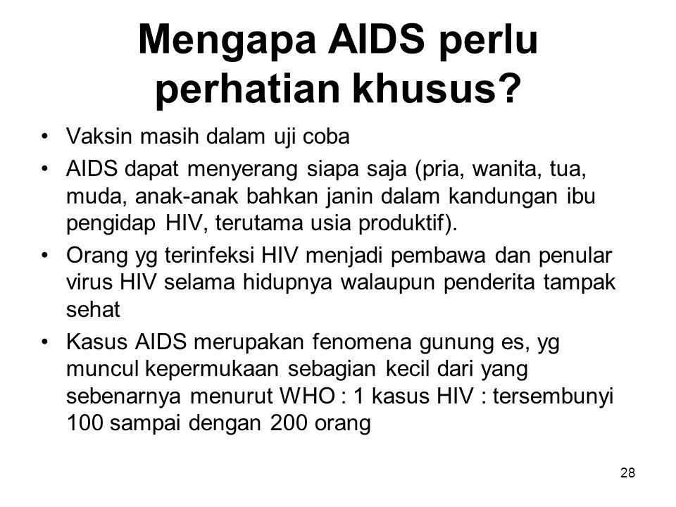 Mengapa AIDS perlu perhatian khusus