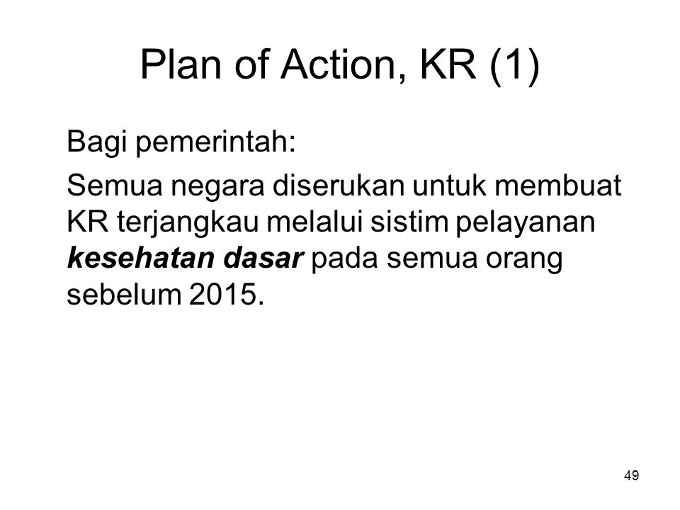 Plan of Action, KR (1) Bagi pemerintah: