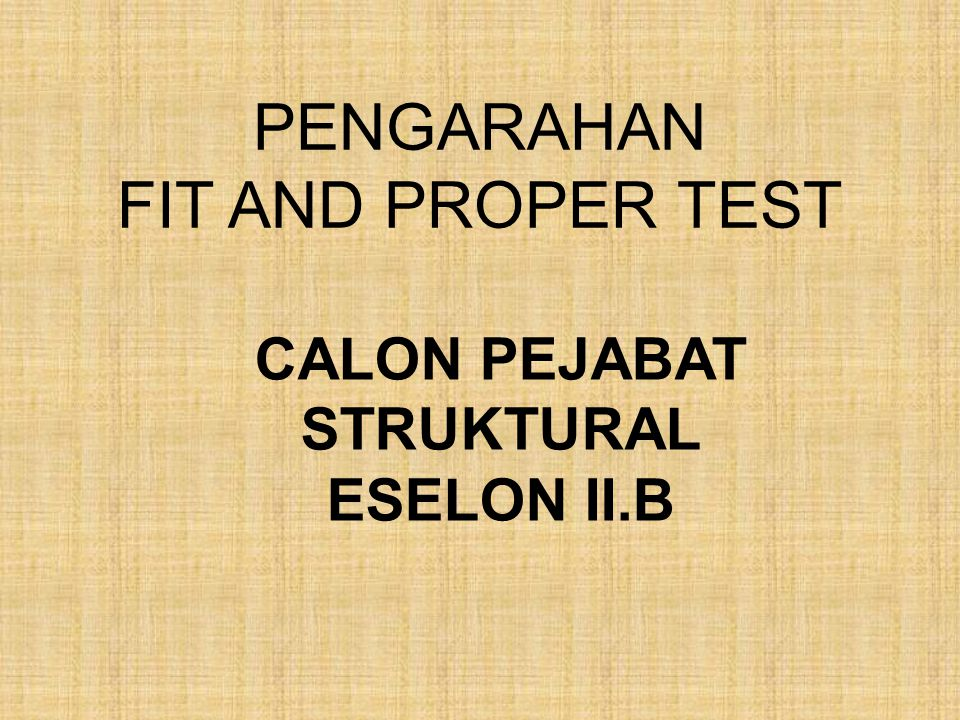 PENGARAHAN FIT AND PROPER TEST