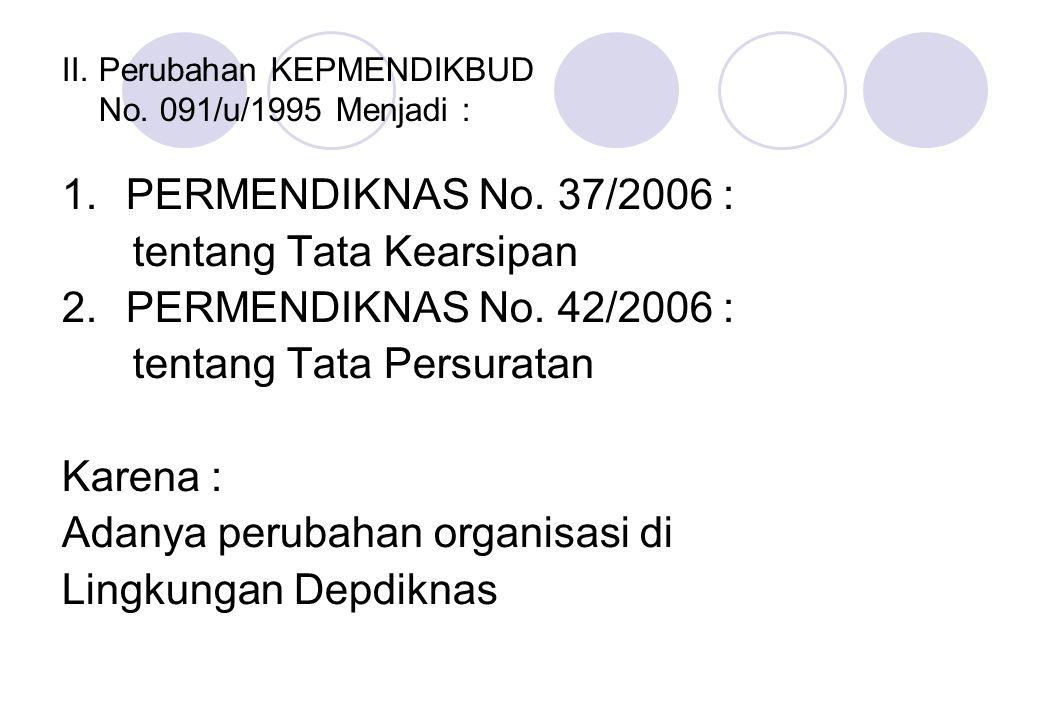 II. Perubahan KEPMENDIKBUD No. 091/u/1995 Menjadi :