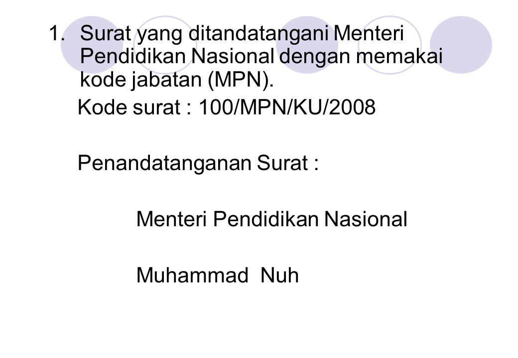 Surat yang ditandatangani Menteri Pendidikan Nasional dengan memakai kode jabatan (MPN).