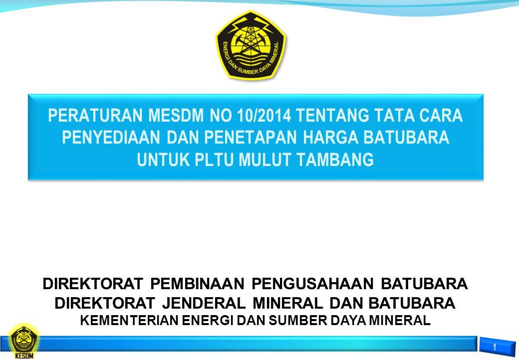 PERATURAN MESDM NO 10/2014 TENTANG TATA CARA PENYEDIAAN DAN PENETAPAN HARGA BATUBARA UNTUK PLTU MULUT TAMBANG