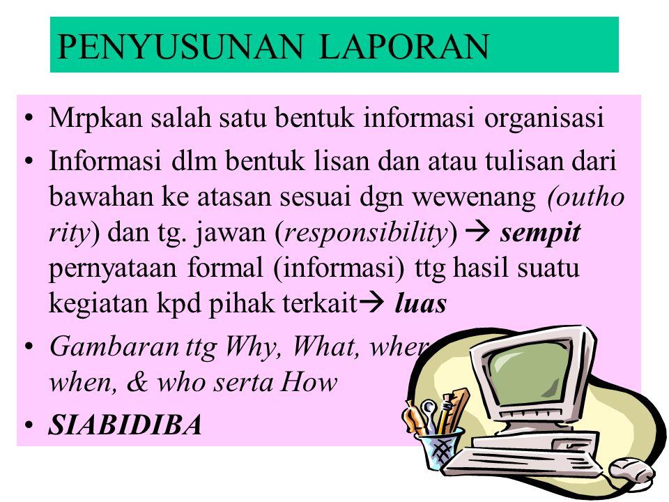 PENYUSUNAN LAPORAN Mrpkan salah satu bentuk informasi organisasi