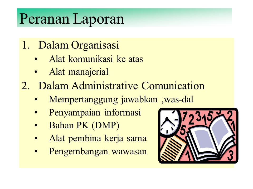 Peranan Laporan Dalam Organisasi Dalam Administrative Comunication