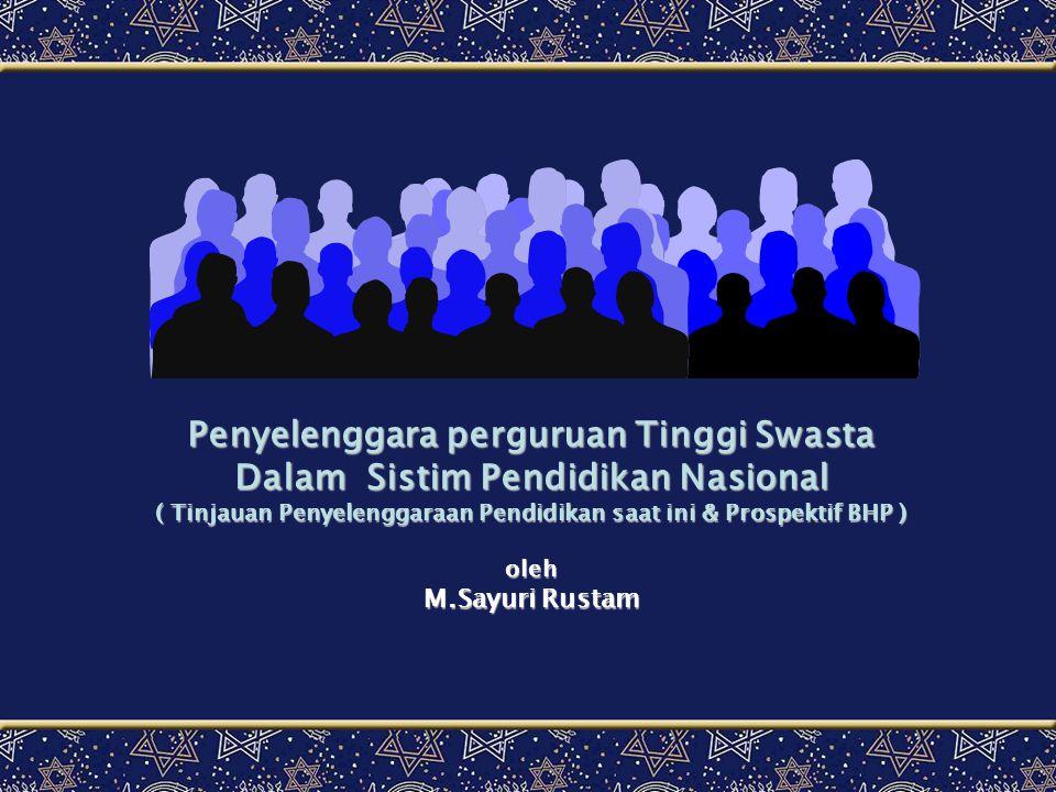 Penyelenggara perguruan Tinggi Swasta Dalam Sistim Pendidikan Nasional