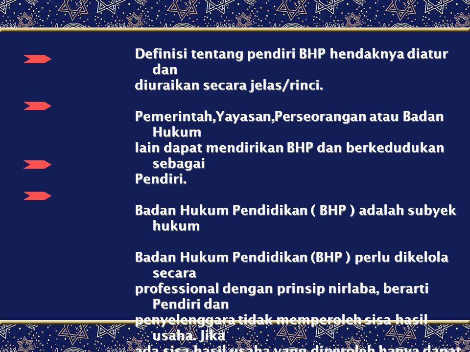 Definisi tentang pendiri BHP hendaknya diatur dan