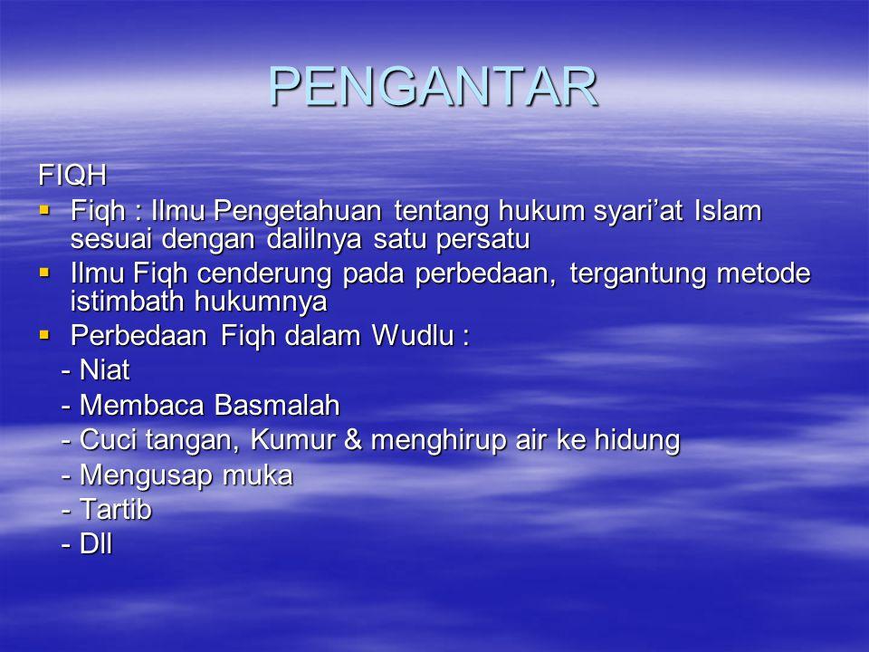 PENGANTAR FIQH. Fiqh : Ilmu Pengetahuan tentang hukum syari'at Islam sesuai dengan dalilnya satu persatu.