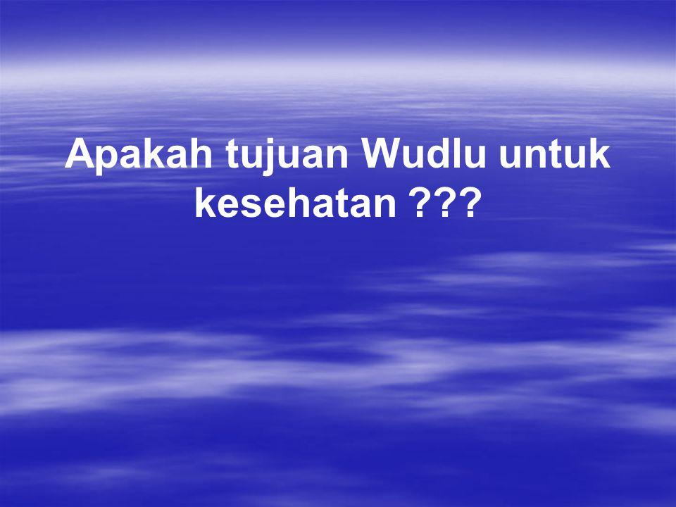 Apakah tujuan Wudlu untuk kesehatan