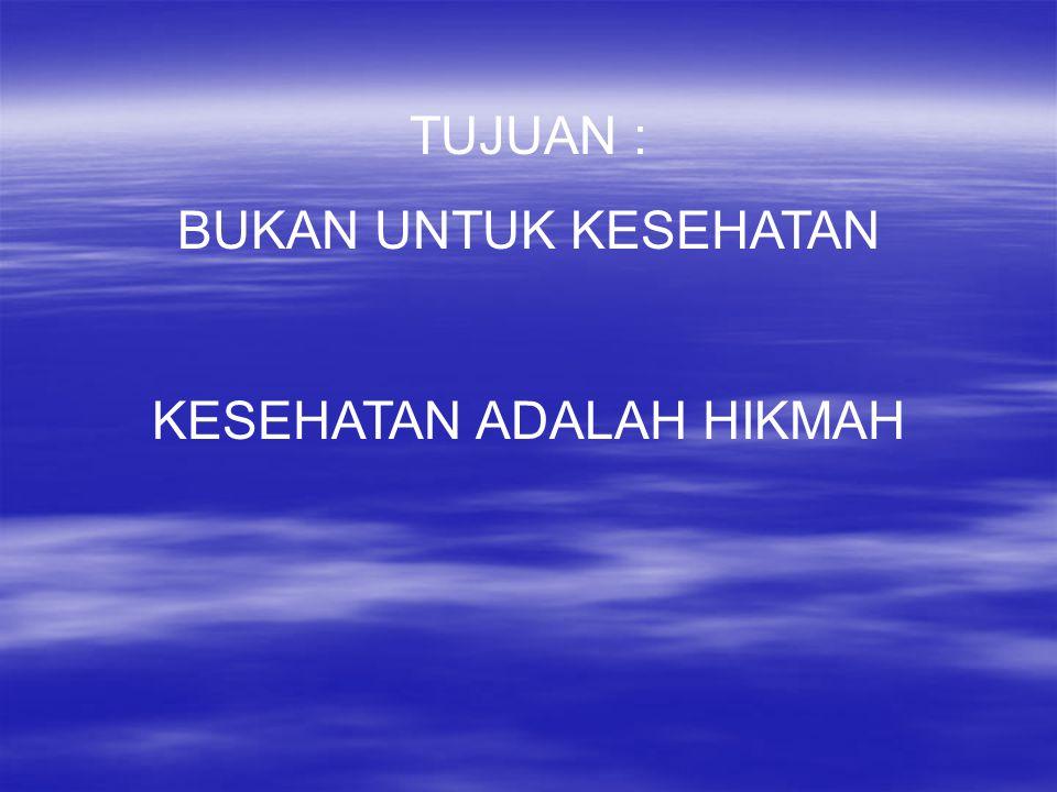 KESEHATAN ADALAH HIKMAH