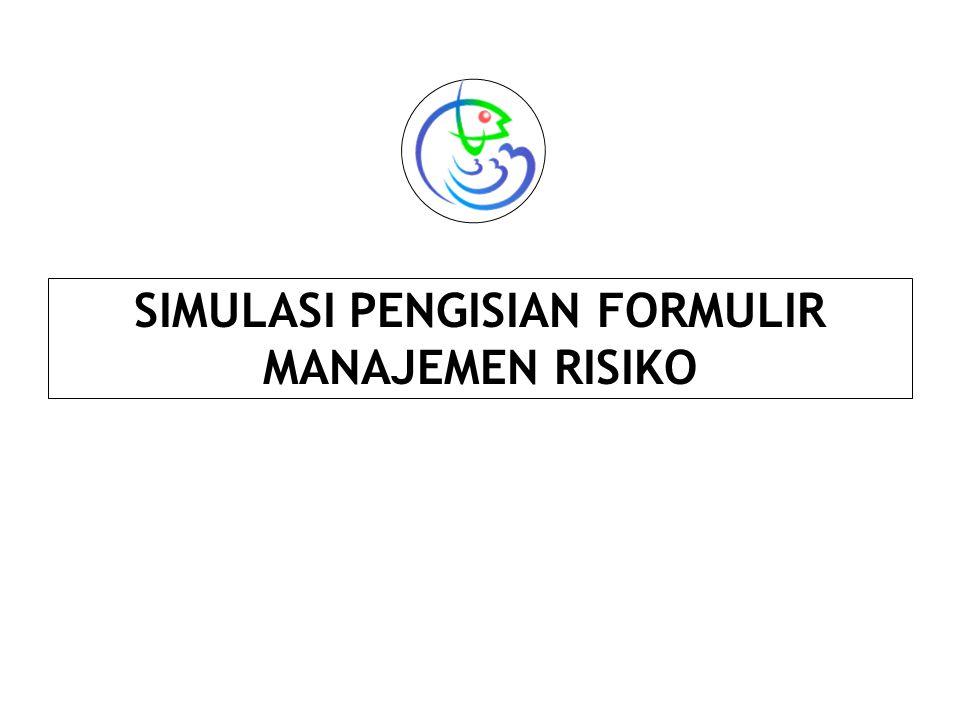 SIMULASI PENGISIAN FORMULIR MANAJEMEN RISIKO
